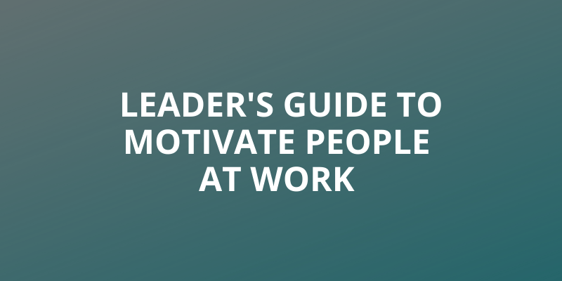 Leader's Guide to Motivate People at Work Headline Image