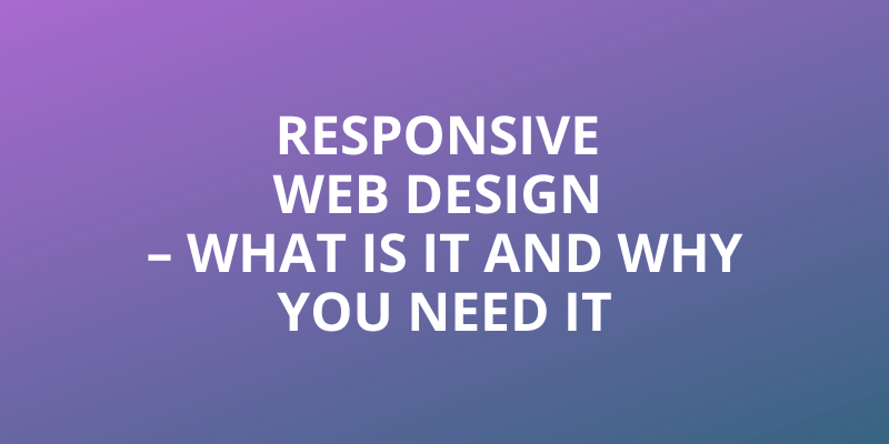Responsive Web Design – What Is It And Why You Need It Headline Image
