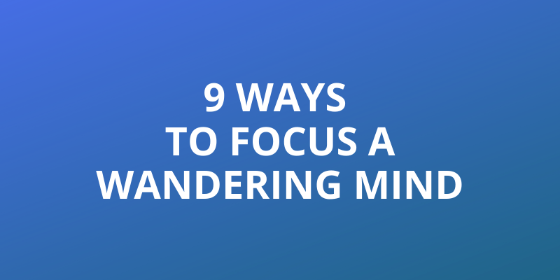 ways to focus a wandering mind title image